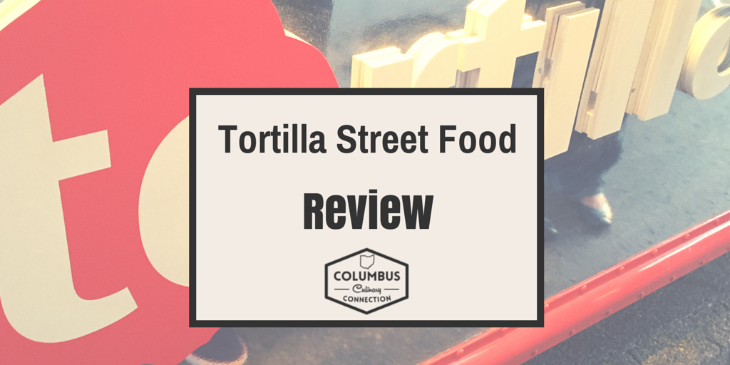 Tortilla Street Food Review