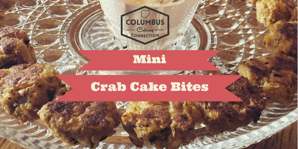 Mini Crab Cake Bites - Columbus Culinary Connection