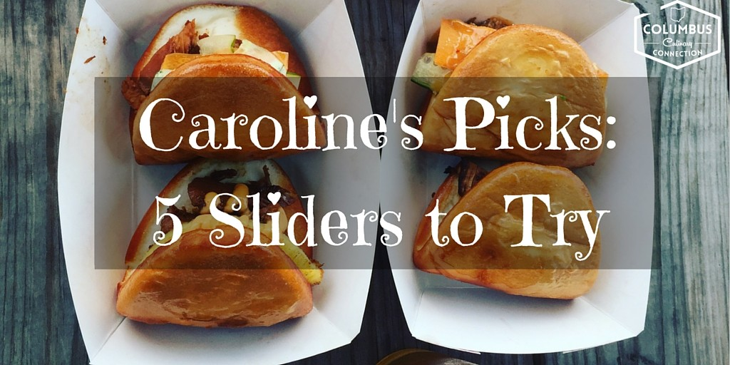 Caroline's Picks - 5 Sliders to Try